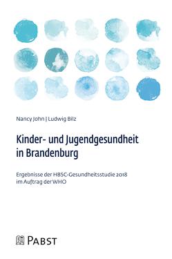 Kinder- und Jugendgesundheit in Brandenburg von Bilz,  Ludwig, John,  Nancy