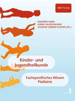 Kinder- und Jugendheilkunde von Greber-Platzer,  Susanne, Marx,  Manfred, Salzer-Muhar,  Ulrike