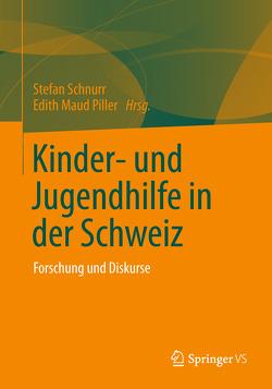 Kinder- und Jugendhilfe in der Schweiz von Piller,  Edith Maud, Schnurr,  Stefan