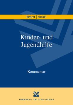Kinder- und Jugendhilfe von Kepert,  Jan, Kunkel,  Peter-Christian