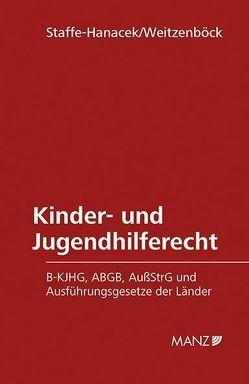 Kinder- und Jugendhilferecht von Staffe-Hanacek,  Martina, Weitzenböck,  Johann