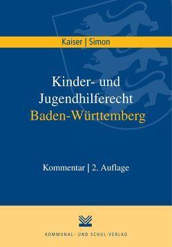 Kinder- und Jugendhilferecht Baden-Württemberg von Kaiser,  Roland, Simon,  Titus