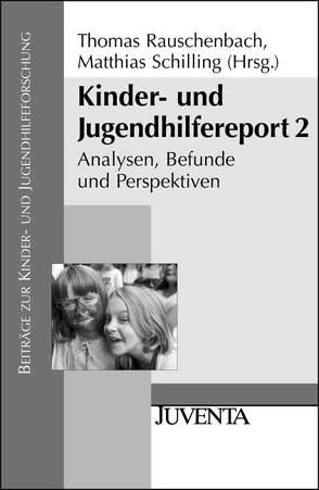 Kinder- und Jugendhilfereport 2 von Rauschenbach,  Thomas, Schilling,  Matthias