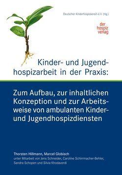 Kinder- und Jugendhospizarbeit in der Praxis von Globisch,  Marcel, Hillmann,  Thorsten