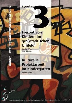 Kinder- und Jugendkulturarbeit in NRW. Expertise / Freizeit von Kindern im grossstädtischen Umfeld von Büchner,  Peter, Fuhs,  Burkhard