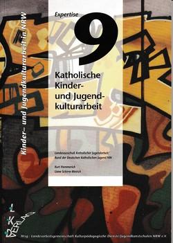 Kinder- und Jugendkulturarbeit in NRW. Expertise / Katholische Kinder- und Jugendarbeit