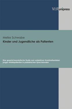 Kinder und Jugendliche als Patienten von Schwabe,  Meike