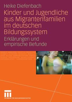 Kinder und Jugendliche aus Migrantenfamilien im deutschen Bildungssystem von Diefenbach,  Heike