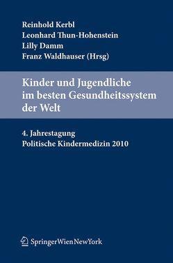Kinder und Jugendliche im besten Gesundheitssystem der Welt von Damm,  Lilly, Kerbl,  Reinhold, Thun-Hohenstein,  Leonhard, Waldhauser,  Franz