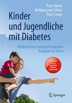 Kinder und Jugendliche mit Diabetes von Hürter,  Peter, Lange,  Karin, von Schütz,  Wolfgang