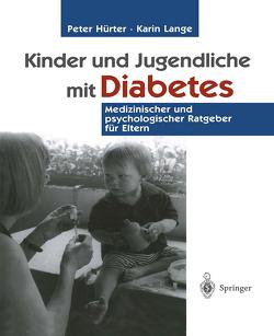 Kinder und Jugendliche mit Diabetes von Hürter,  Peter, Lange,  Karin