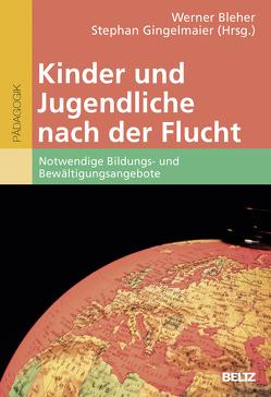 Kinder und Jugendliche nach der Flucht von Bleher,  Werner, Gingelmaier,  Stephan