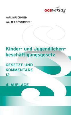 Kinder- und Jugendlichenbeschäftigungsgesetz von Dirschmied,  Karl, Nöstlinger,  Walter