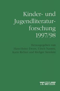 Kinder- und Jugendliteraturforschung 1997/98 von Ewers,  Hans-Heino, Nassen,  Ulrich, Richter,  Karin, Steinlein,  Rüdiger