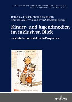 Kinder- und Jugendmedien im inklusiven Blick von Frickel,  Daniela A., Kagelmann,  Andre, Seidler,  Andreas, von Glasenapp,  Gabriele