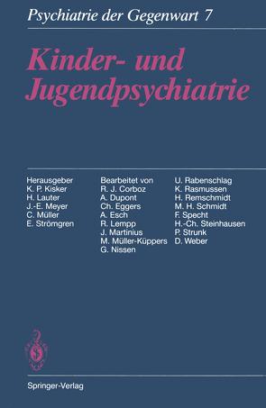Kinder- und Jugendpsychiatrie von Corboz,  R. J., Dupont,  A., Eggers,  C., Esch,  A., Kisker,  K.P., Lauter,  H., Lempp,  R., Martinius,  J., Meyer,  J.-E., Müller,  C., Müller-Küppers,  M., Nissen,  G., Rabenschlag,  U., Rasmussen,  K., Remschmidt,  H., Schmidt,  M H, Specht,  F., Steinhausen,  H.-C., Strömgren,  E., Strunk,  P., Weber,  D.