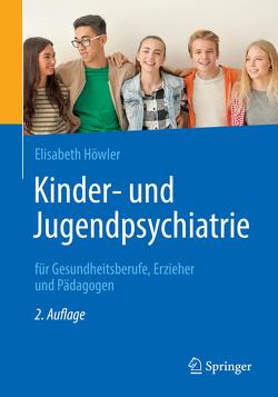 Kinder- und Jugendpsychiatrie für Gesundheitsberufe, Erzieher und Pädagogen von Höwler,  Elisabeth