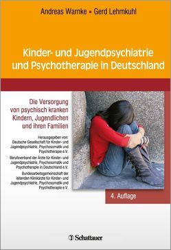 Kinder- und Jugendpsychiatrie und Psychotherapie in Deutschland von Lehmkuhl,  Gerd, Warnke,  Andreas