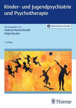 Kinder- und Jugendpsychiatrie und Psychotherapie von Becker,  Katja, Remschmidt,  Helmut