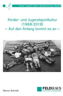 Kinder- und Jugendsportkultur (1968-2018) von Schmidt,  Werner