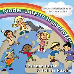 Kinder unterm Regenbogen von Hüser,  Christian, Rusche,  Heiner