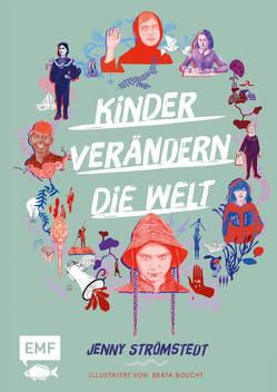 Kinder verändern die Welt von Flegler,  Leena, Strömstedt,  Jenny