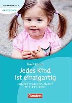Kinder von 0 bis 3 – Basiswissen / Jedes Kind ist einzigartig von Bodenburg,  Inga, Könitz,  Tanja, Wehrmann,  Ilse