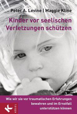 Kinder vor seelischen Verletzungen schützen von Kline,  Maggie, Levine,  Peter A., Petersen,  Karin