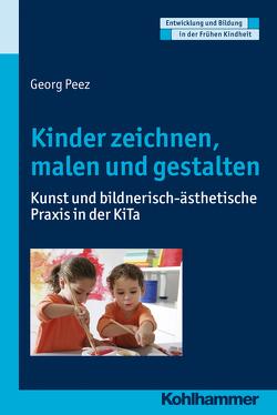 Kinder zeichnen, malen und gestalten von Gutknecht,  Dorothee, Holodynski,  Manfred, Peez,  Georg, Schöler,  Hermann
