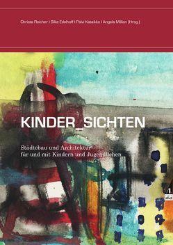 Kinder_Sichten von Edelhoff,  Silke, Kataikko,  Päivi, Million,  Angela, Reicher,  Prof. Christa