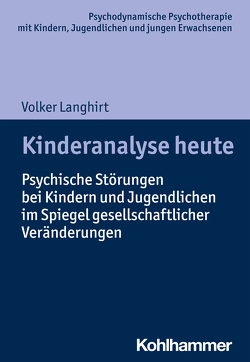 Kinderanalyse heute von Burchartz,  Arne, Hopf,  Hans, Langhirt,  Volker, Lutz,  Christiane
