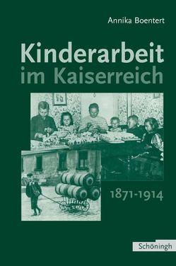 Kinderarbeit im Kaiserreich 1871-1914 von Boentert,  Annika