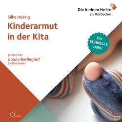 Kinderarmut in der Kita von Berlinghof,  Ursula, Hubrig,  Silke, Vester,  Claus