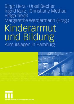 Kinderarmut und Bildung von Becher,  Ursel, Herz,  Birgit, Kurz,  Ingrid, Mettlau,  Christiane, Treeß,  Helga, Werdermann,  Margarethe