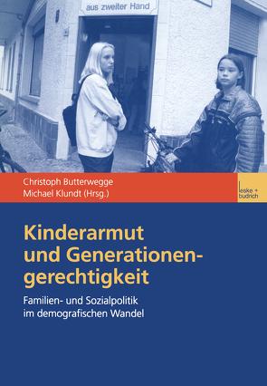Kinderarmut und Generationengerechtigkeit von Butterwegge,  Christoph, Klundt,  Michael
