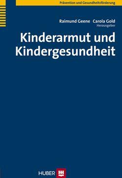 Kinderarmut und Kindergesundheit von Geene,  Raimund, Gold,  Carola