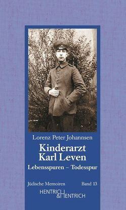 Kinderarzt Karl Leven. Lebensspuren – Todesspur von Johannsen,  Lorenz Peter
