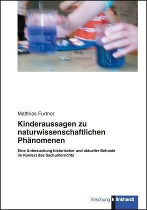 Kinderaussagen zu naturwissenschaftlichen Phänomenen von Furtner,  Matthias