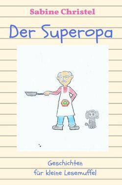 Kinderbuch / Der Superopa von Christel,  Sabine