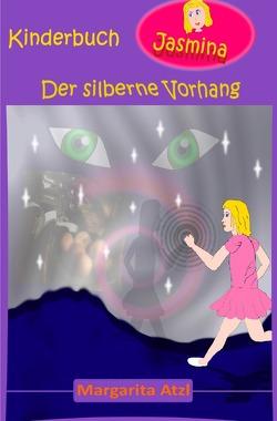 Kinderbuch Jasmina / Der silberne Vorhang von Atzl,  Margarita