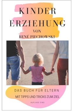 Kindererziehung für Eltern von Piechowski,  Rene