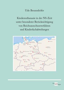 Kindereuthanasie in der NS-Zeit unter besonderer Berücksichtigung von Reichsausschussverfahren und Kinderfachabteilungen von Benzenhöfer,  Udo