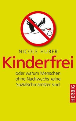 Kinderfrei von Huber,  Nicole