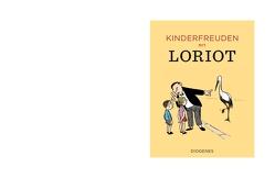 Kinderfreuden mit Loriot von Loriot
