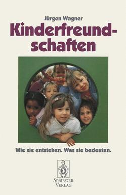Kinderfreundschaften von Wagner,  Jürgen