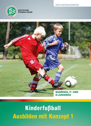 Kinderfußball – Ausbilden mit Konzept 1 von Bode,  Gerd, Schomann,  Paul, Vieth,  Norbert
