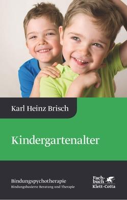Kindergartenalter von Brisch,  Karl Heinz
