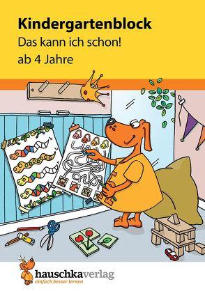 Kindergartenblock – Das kann ich schon! ab 4 Jahre von Dengl,  Sabine, Maier,  Ulrike