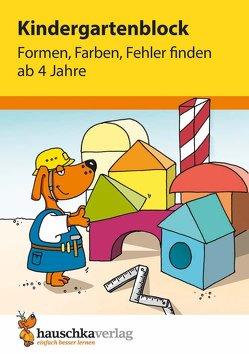 Kindergartenblock – Formen, Farben, Fehler finden ab 4 Jahre von Bayerl,  Linda, Dengl,  Sabine