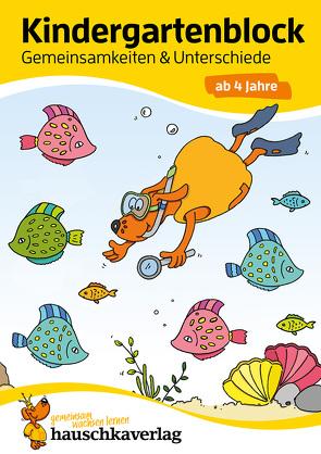 Kindergartenblock – Gemeinsamkeiten & Unterschiede ab 4 Jahre von Dengl,  Sabine, Maier,  Ulrike